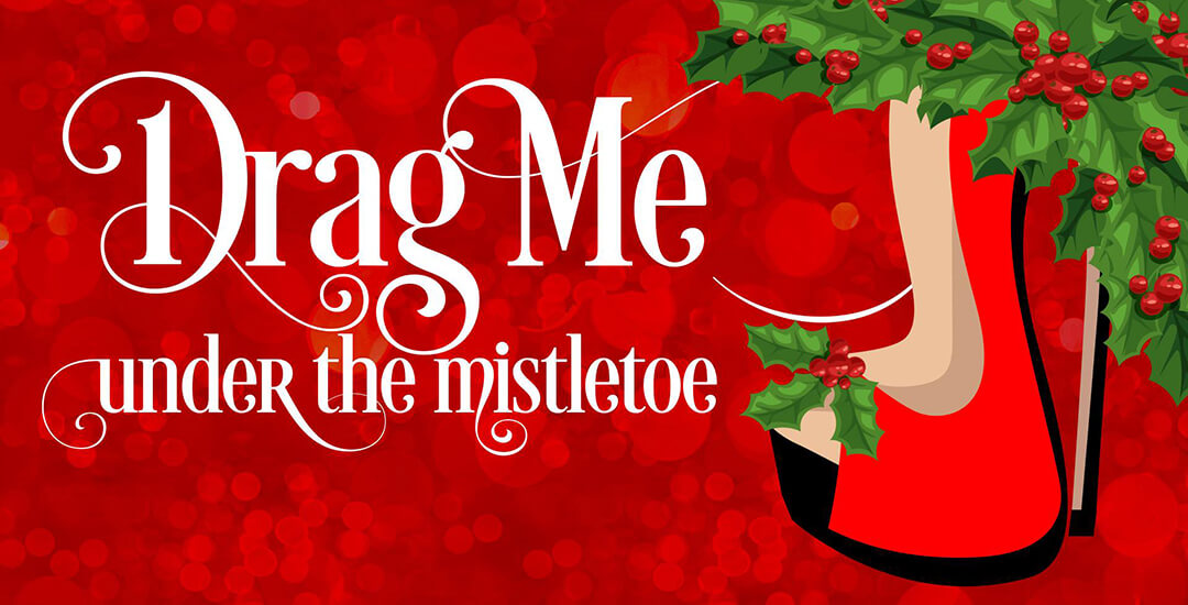 Drag Me Under The Mistletoe