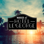 Murder At Hotel Le'George
